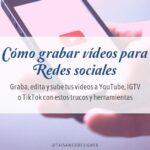 Como editar y grabar videos para publicar online