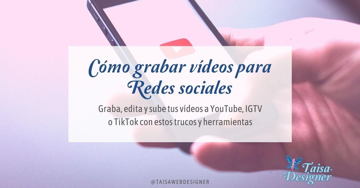 Cómo grabar vídeos para YouTube, Vimeo, IGTV…